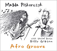 Magda Piskorczyk CD Afro Groofe feat Billy Gibson
