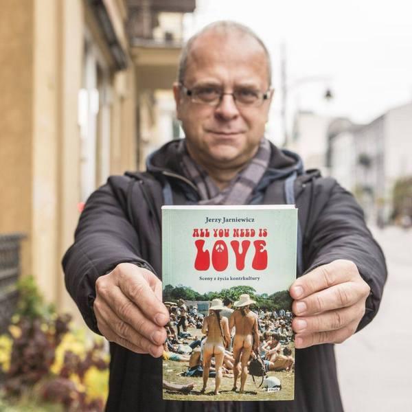 Jerzy Jarniewicz - All you need is love. Sceny z życia kontrkultury kadr